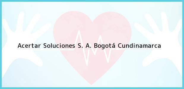 Teléfono, Dirección y otros datos de contacto para Acertar Soluciones S. A., Bogotá, Cundinamarca, Colombia