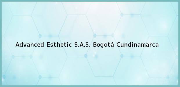 Teléfono, Dirección y otros datos de contacto para Advanced Esthetic S.A.S., Bogotá, Cundinamarca, Colombia