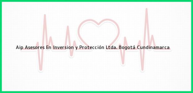 Teléfono, Dirección y otros datos de contacto para Aip Asesores En Inversion y Protección Ltda., Bogotá, Cundinamarca, Colombia