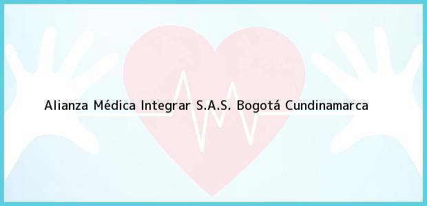 Teléfono, Dirección y otros datos de contacto para Alianza Médica Integrar S.A.S., Bogotá, Cundinamarca, Colombia