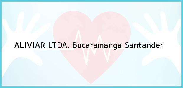 Teléfono, Dirección y otros datos de contacto para ALIVIAR LTDA., Bucaramanga, Santander, Colombia