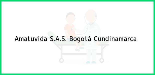 Teléfono, Dirección y otros datos de contacto para Amatuvida S.A.S., Bogotá, Cundinamarca, Colombia