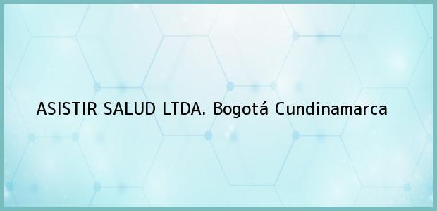 Teléfono, Dirección y otros datos de contacto para ASISTIR SALUD LTDA., Bogotá, Cundinamarca, Colombia