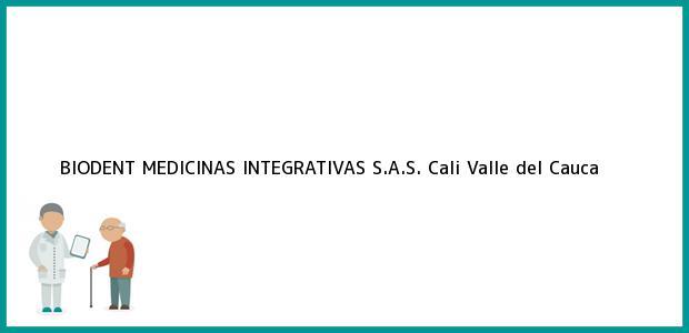 Teléfono, Dirección y otros datos de contacto para BIODENT MEDICINAS INTEGRATIVAS S.A.S., Cali, Valle del Cauca, Colombia