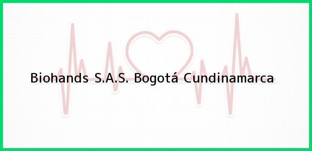 Teléfono, Dirección y otros datos de contacto para Biohands S.A.S., Bogotá, Cundinamarca, Colombia