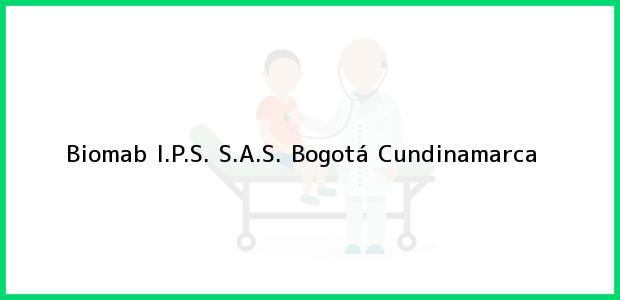 Teléfono, Dirección y otros datos de contacto para Biomab I.P.S. S.A.S., Bogotá, Cundinamarca, Colombia