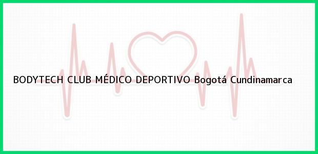 Teléfono, Dirección y otros datos de contacto para BODYTECH CLUB MÉDICO DEPORTIVO, Bogotá, Cundinamarca, Colombia
