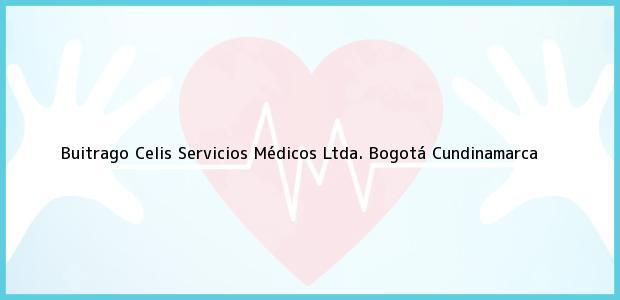 Teléfono, Dirección y otros datos de contacto para Buitrago Celis Servicios Médicos Ltda., Bogotá, Cundinamarca, Colombia