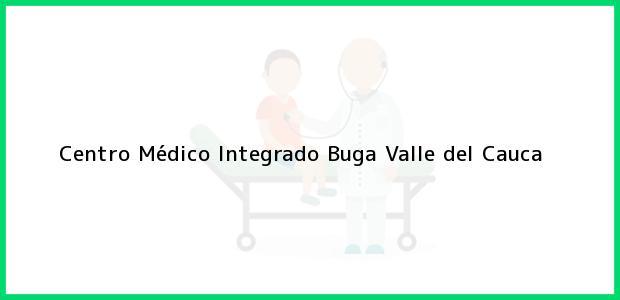 Teléfono, Dirección y otros datos de contacto para Centro Médico Integrado, Buga, Valle del Cauca, Colombia