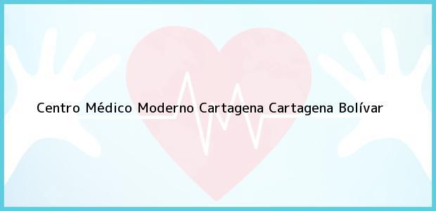 Teléfono, Dirección y otros datos de contacto para Centro Médico Moderno Cartagena, Cartagena, Bolívar, Colombia