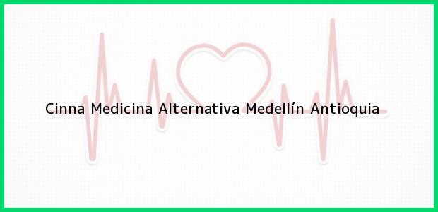 Teléfono, Dirección y otros datos de contacto para Cinna Medicina Alternativa, Medellín, Antioquia, Colombia