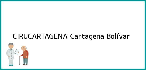 Teléfono, Dirección y otros datos de contacto para CIRUCARTAGENA, Cartagena, Bolívar, Colombia