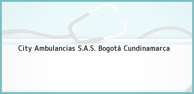 Teléfono, Dirección y otros datos de contacto para City Ambulancias S.A.S., Bogotá, Cundinamarca, Colombia