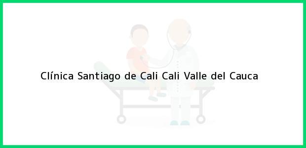 Teléfono, Dirección y otros datos de contacto para Clínica Santiago de Cali, Cali, Valle del Cauca, Colombia