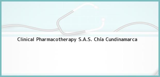 Teléfono, Dirección y otros datos de contacto para Clinical Pharmacotherapy S.A.S., Chía, Cundinamarca, Colombia