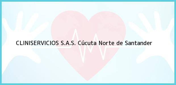 Teléfono, Dirección y otros datos de contacto para CLINISERVICIOS S.A.S., Cúcuta, Norte de Santander, Colombia