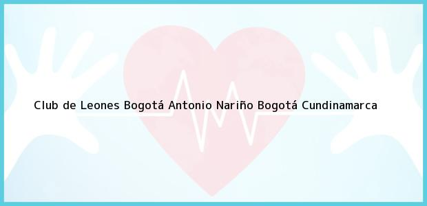 Teléfono, Dirección y otros datos de contacto para Club de Leones Bogotá Antonio Nariño, Bogotá, Cundinamarca, Colombia