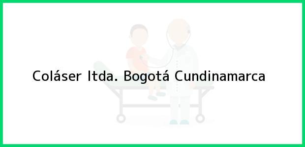 Teléfono, Dirección y otros datos de contacto para Coláser ltda., Bogotá, Cundinamarca, Colombia