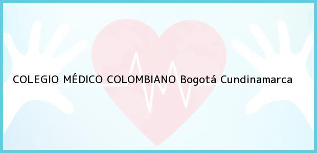 Teléfono, Dirección y otros datos de contacto para COLEGIO MÉDICO COLOMBIANO, Bogotá, Cundinamarca, Colombia