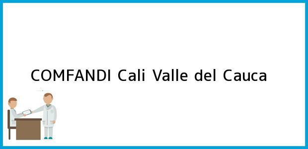 Teléfono, Dirección y otros datos de contacto para COMFANDI, Cali, Valle del Cauca, Colombia