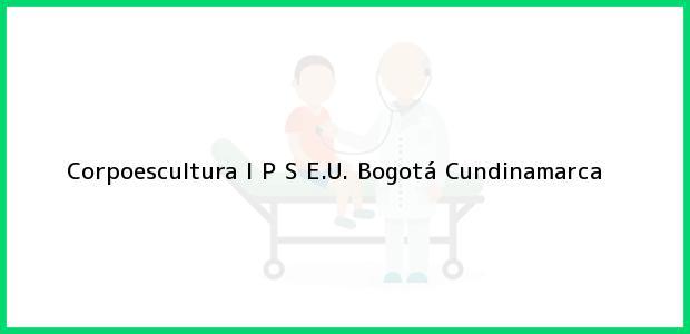 Teléfono, Dirección y otros datos de contacto para Corpoescultura I P S E.U., Bogotá, Cundinamarca, Colombia