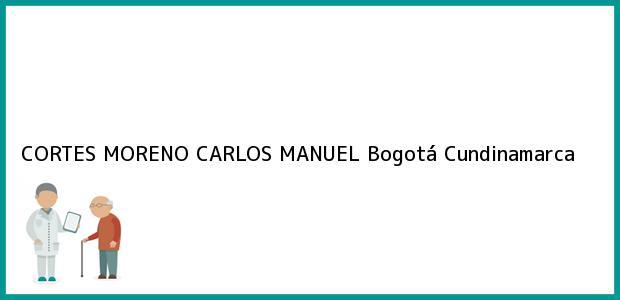 Teléfono, Dirección y otros datos de contacto para CORTES MORENO CARLOS MANUEL, Bogotá, Cundinamarca, Colombia