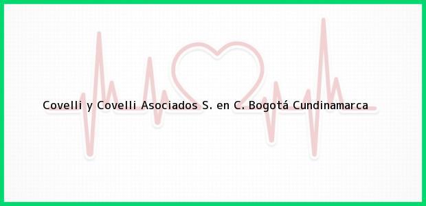 Teléfono, Dirección y otros datos de contacto para Covelli y Covelli Asociados S. en C., Bogotá, Cundinamarca, Colombia