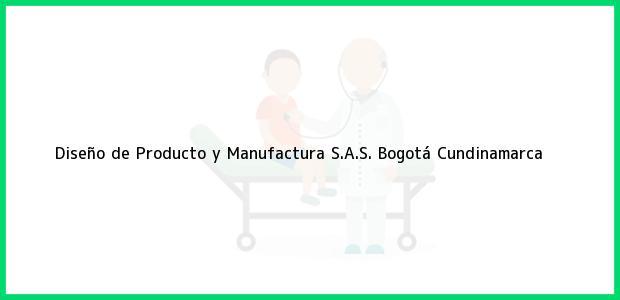 Teléfono, Dirección y otros datos de contacto para Diseño de Producto y Manufactura S.A.S., Bogotá, Cundinamarca, Colombia