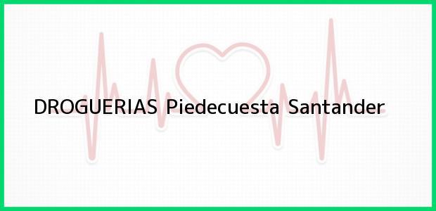 Teléfono, Dirección y otros datos de contacto para DROGUERIAS, Piedecuesta, Santander, Colombia