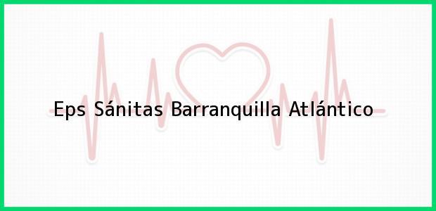 Teléfono, Dirección y otros datos de contacto para Eps Sánitas, Barranquilla, Atlántico, Colombia