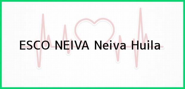 Teléfono, Dirección y otros datos de contacto para ESCO NEIVA, Neiva, Huila, Colombia