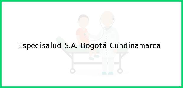Teléfono, Dirección y otros datos de contacto para Especisalud S.A., Bogotá, Cundinamarca, Colombia