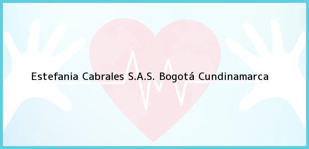 Teléfono, Dirección y otros datos de contacto para Estefania Cabrales S.A.S., Bogotá, Cundinamarca, Colombia