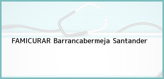Teléfono, Dirección y otros datos de contacto para FAMICURAR, Barrancabermeja, Santander, Colombia