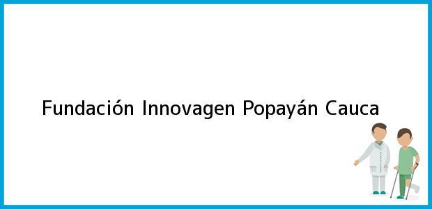 Teléfono, Dirección y otros datos de contacto para Fundación Innovagen, Popayán, Cauca, Colombia