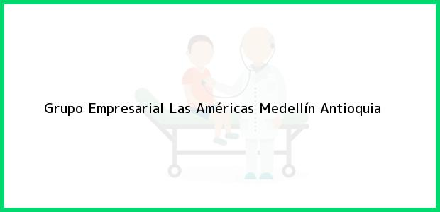 Teléfono, Dirección y otros datos de contacto para Grupo Empresarial Las Américas, Medellín, Antioquia, Colombia