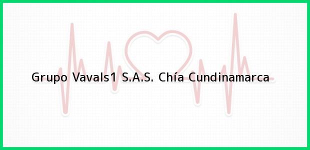 Teléfono, Dirección y otros datos de contacto para Grupo Vavals1 S.A.S., Chía, Cundinamarca, Colombia