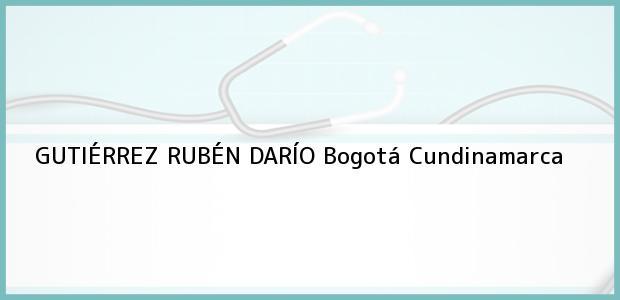 Teléfono, Dirección y otros datos de contacto para GUTIÉRREZ RUBÉN DARÍO, Bogotá, Cundinamarca, Colombia