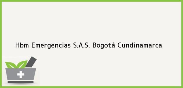 Teléfono, Dirección y otros datos de contacto para Hbm Emergencias S.A.S., Bogotá, Cundinamarca, Colombia