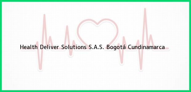 Teléfono, Dirección y otros datos de contacto para Health Deliver Solutions S.A.S., Bogotá, Cundinamarca, Colombia
