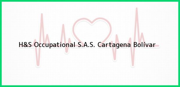 Teléfono, Dirección y otros datos de contacto para H&S Occupational S.A.S., Cartagena, Bolívar, Colombia