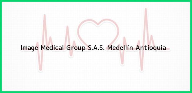 Teléfono, Dirección y otros datos de contacto para Image Medical Group S.A.S., Medellín, Antioquia, Colombia