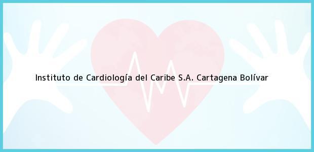 Teléfono, Dirección y otros datos de contacto para Instituto de Cardiología del Caribe S.A., Cartagena, Bolívar, Colombia