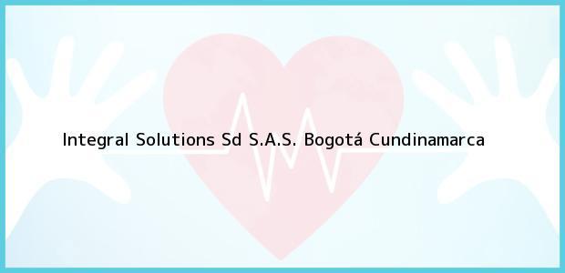 Teléfono, Dirección y otros datos de contacto para Integral Solutions Sd S.A.S., Bogotá, Cundinamarca, Colombia