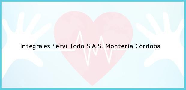 Teléfono, Dirección y otros datos de contacto para Integrales Servi Todo S.A.S., Montería, Córdoba, Colombia