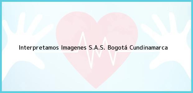 Teléfono, Dirección y otros datos de contacto para Interpretamos Imagenes S.A.S., Bogotá, Cundinamarca, Colombia