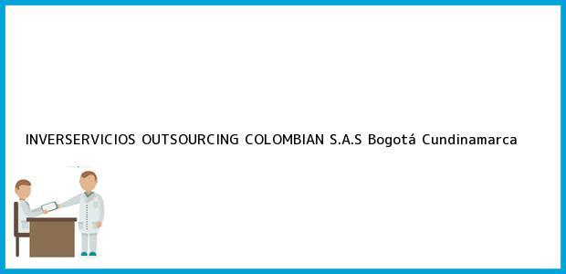 Teléfono, Dirección y otros datos de contacto para INVERSERVICIOS OUTSOURCING COLOMBIAN S.A.S, Bogotá, Cundinamarca, Colombia