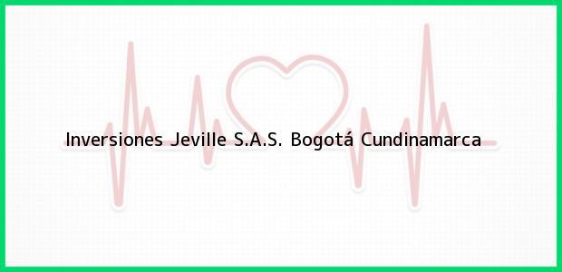 Teléfono, Dirección y otros datos de contacto para Inversiones Jeville S.A.S., Bogotá, Cundinamarca, Colombia
