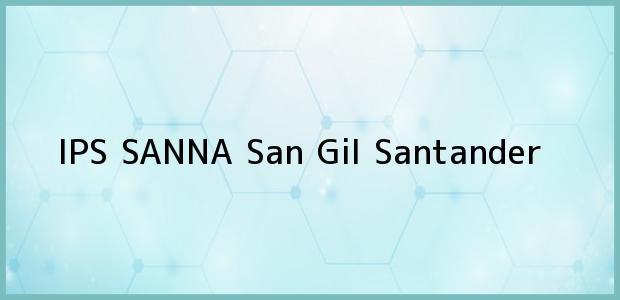 Teléfono, Dirección y otros datos de contacto para IPS SANNA, San Gil, Santander, Colombia