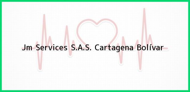 Teléfono, Dirección y otros datos de contacto para Jm Services S.A.S., Cartagena, Bolívar, Colombia